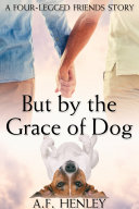 But by the Grace of Dog [Pdf/ePub] eBook