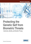 Protecting the Genetic Self from Biometric Threats: Autonomy, Identity, and Genetic Privacy Pdf/ePub eBook