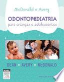 Mcdonald and avery ́s odontopediatria para crianças e adolescentes 9a edição