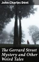 The Gerrard Street Mystery and Other Weird Tales [Pdf/ePub] eBook