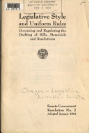 Legislative Style and Uniform Rules Governing and Regulating the Drafting of Bills  Memorials and Resolutions     1957  1961