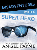 Misadventures with a Super Hero