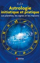 Astrologie initiatique et pratique [Pdf/ePub] eBook