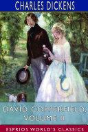 David Copperfield  Volume II  Esprios Classics