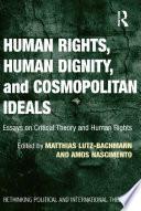 Human Rights, Human Dignity, and Cosmopolitan Ideals