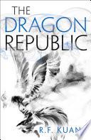 The Dragon Republic  The Poppy War  Book 2