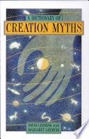 A Dictionary Of Creation Myths Book