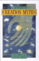 A Dictionary of Creation Myths