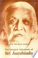 The Integral Advaitism of Sri Aurobindo