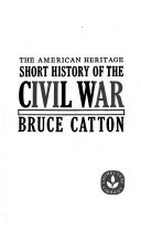 The American Heritage Short History of the Civil War