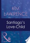 Santiago s Love Child  Mills   Boon Modern   Foreign Affairs  Book 14