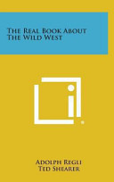 The Real Book about the Wild West