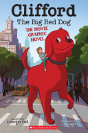 Clifford the Big Red Dog  the Movie Graphic Novel