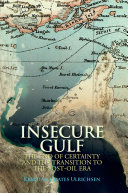 Insecure Gulf: The End of Certainty and the Transition to the ...