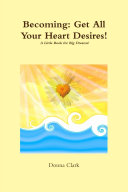 Pdf Becoming: Get All Your Heart Desires!