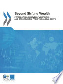 Beyond Shifting Wealth Perspectives On Development Risks And Opportunities From The Global South