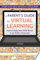 A Parent s Guide to Virtual Learning