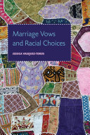 Marriage Vows and Racial Choices