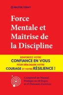 Force Mentale et Maîtrise de la Discipline [Pdf/ePub] eBook