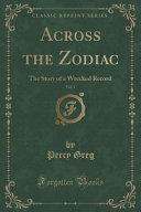 Across The Zodiac Vol 1