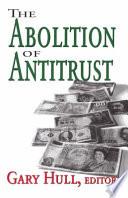 The Abolition Of Antitrust