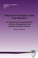 Playing the Changes on the Jazz Metaphor