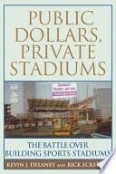 Public Dollars  Private Stadiums