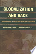 """Globalization and Race: Transformations in the Cultural Production of Blackness"" by Kamari Maxine Clarke, Deborah A. Thomas"