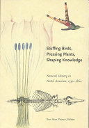 Stuffing Birds  Pressing Plants  Shaping Knowledge