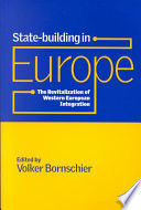 State-building in Europe  : The Revitalization of Western European Integration