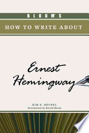Bloom s how to Write about Ernest Hemingway