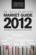 The Christian Writer's Market Guide 2012