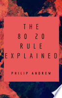 The 80 20 Rule Explained