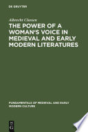 The Power of a Woman's Voice in Medieval and Early Modern Literatures