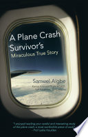 A Plane Crash Survivor   S Miraculous True Story Book PDF