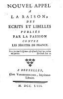 Nouvel appel a la raison, des ecrits et libelles publiés par la passion contre les Jésuites de France