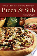 """How to Open a Financially Successful Pizza & Sub Restaurant"" by Shri L. Henkel, Douglas R. Brown"