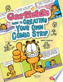 Garfield s Guide to Creating Your Own Comic Strip