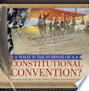What Is the Purpose of a Constitutional Convention    American Constitution Book Grade 4   Children s Government Books Book