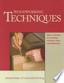 Woodworking Techniques Best Methods For Building Furniture From Fine Editors Of Fine Woodworking Google Books