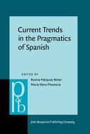 Current Trends in the Pragmatics of Spanish