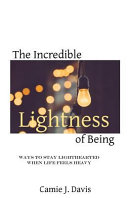 The Incredible Lightness of Being Book