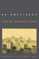 Elaborations on Emptiness - Uses of the Heart Sutra