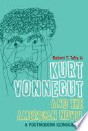 Kurt Vonnegut And The American Novel