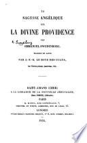 La Sagesse angélique sur la divine providence. ... Traduit du latin par J. F. E. Le Boys des Guays, sur l'édition princeps Amsterdam, 1764