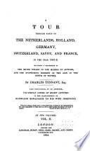 A Tour Through Parts of the Netherlands  Holland  Germany  Switzerland  Savoy  and France  in the Year 1821 2