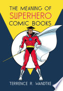 The Meaning of Superhero Comic Books