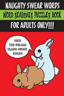 Naughty Swear Words Word Searches Puzzles Book for Adults Only!!!