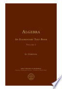 Algebra  an Elementary Text book for the Higher Classes of Secondary Schools and for Colleges