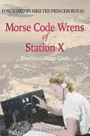 Morse Code Wrens of Station X Pdf/ePub eBook
